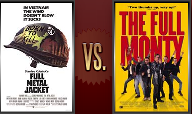Full Metal Jacket vs. The Full Monty Flickchart