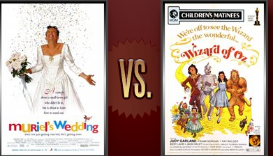 Muriel s Wedding vs. The Wizard of Oz Flickchart